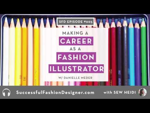 SFD 005: How to Make a Career as a Fashion Illustrator with Danielle Meder