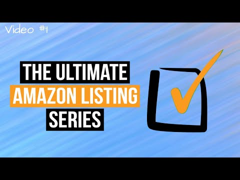 Amazon Online Arbitrage - The Ultimate Amazon Listing Series Video #1
