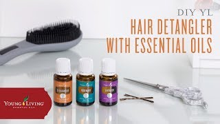 DIY Essential Oil Detangling Spray | Young Living Essential Oils
