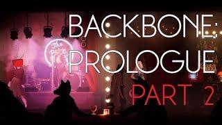 Backbone Prologue - [Part 2] I Poked The Bear
