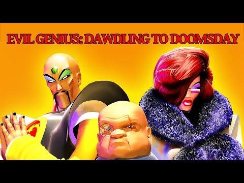 Playing Evil Genius: Dawdling to Doomsday