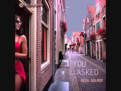 You Asked - Reza Golroo - (Original Mix)