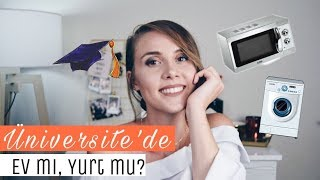 Üniversite' de Öğrenci Evi mi? Yurt Mu? | Kübra Sefa