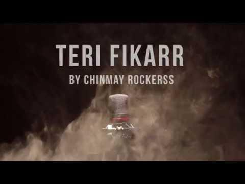 TERI FIKAR - CHINMAY ROCKERSS - (FULL VIDEO SONG)