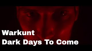 Warkunt - Dark Days To Come (Official Music Video)
