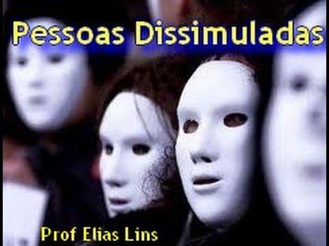 Pessoas Dissimuladas Prof Elias Lins Psicólogo Psicanalista Hipnoterapeuta