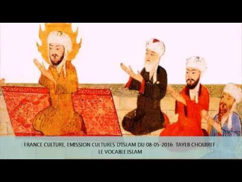 france culture significations du mot islam avec tayeb chouiref youtube. Black Bedroom Furniture Sets. Home Design Ideas