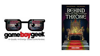 Behind The Throne Review With The Game Boy Geek