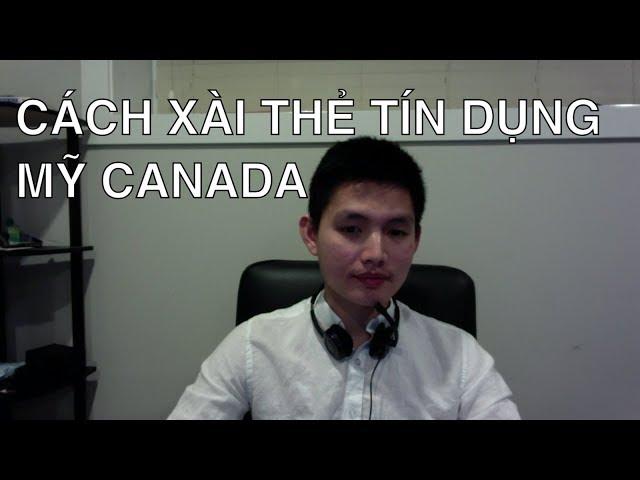 THẺ TÍN DỤNG MỸ & CANADA: CÁCH BUILD CREDIT SCORE, NÊN MỞ ÍT HAY NHIỀU THẺ | Quang Lê TV