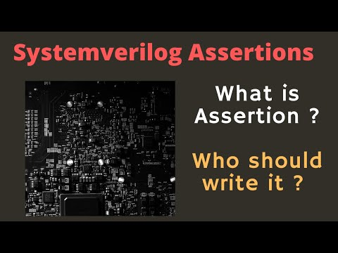 Course : Systemverilog Assertions : L2.1-What is an assertion ? Who should write assertion ?