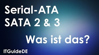 SATA 3 - SERIAL ATA | WAS IST SATA III (3) ? COMPUTER BASICS DEUTSCH HD