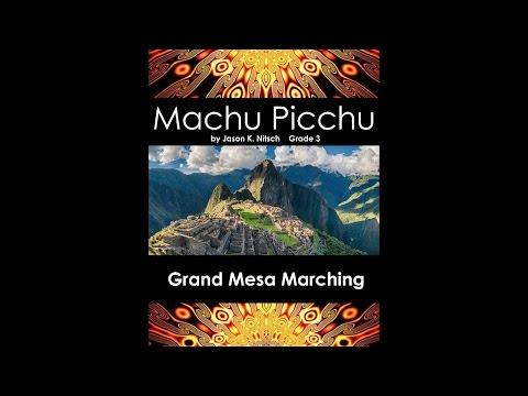 Machu Picchu - Jason K. Nitsch - Grade 3 - Grand Mesa Marching Band