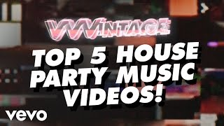 VVVintage - Top 5 House Party Music Videos! (ft. Lady Gaga, Justin Bieber, Ke$ha, Aaron Carter)