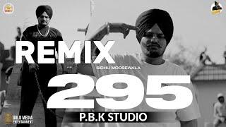 295 Remix | Sidhu Moose Wala | The Kidd | Moosetape | Ft. P.B.K Studio