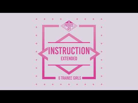 PRODUCE48 - Instruction [Kinda? Extended]