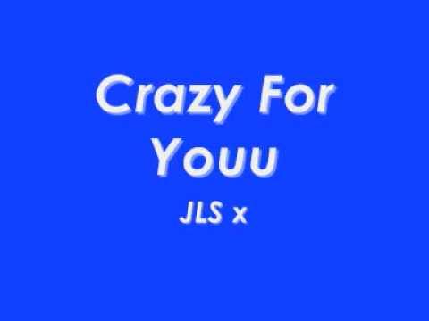 Crazy for youu JLS Lyrics In Discription...