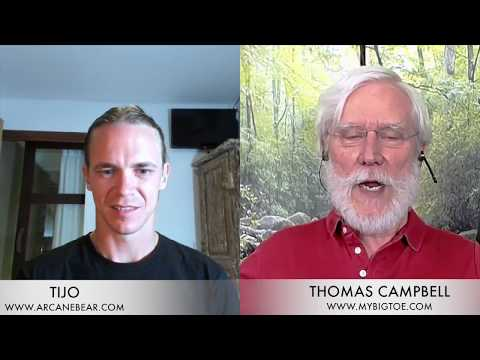 ARE WE LIVING IN A VIRTUAL REALITY?! THOMAS CAMPBELL PhD . PT.1