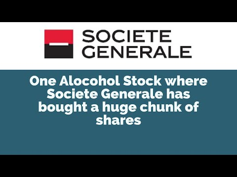 One Liquor Stock where Societe Generale has bought a large chunk of shares