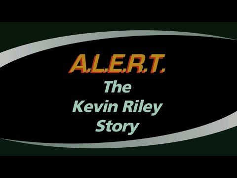 ALERT: The Kevin Riley Story