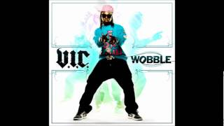 V.I.C - Wobble (With Lyrics in Description)