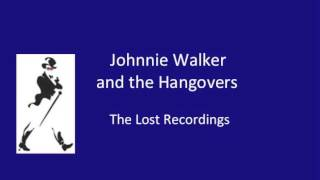 Download Johnnie Walker and the Hangovers Lovely Day You May Be Right Medley