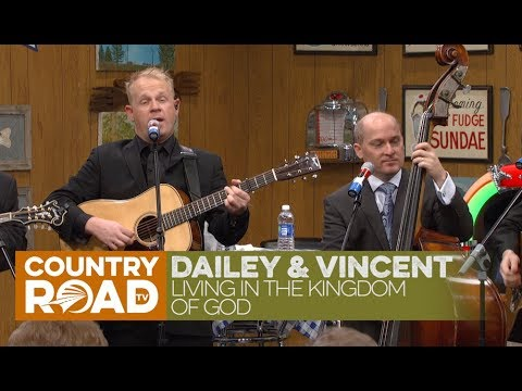 """Dailey & Vincent sing """"Living in the Kingdom of God"""""""