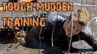 HOW TO TRAIN FOR YOUR FIRST TOUGH MUDDER