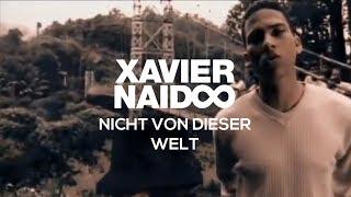 Xavier Naidoo - Nicht von dieser Welt [Official Video]