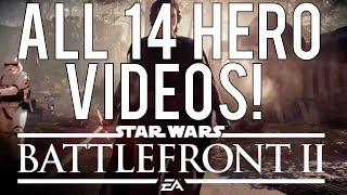 ALL 14 HERO VIDEOS! (1080p) - Battlefront 2 Gameplay