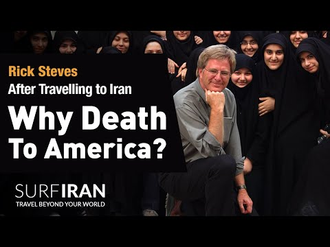 "Rick Steves After Travelling to Iran: ""Why Death To America"""