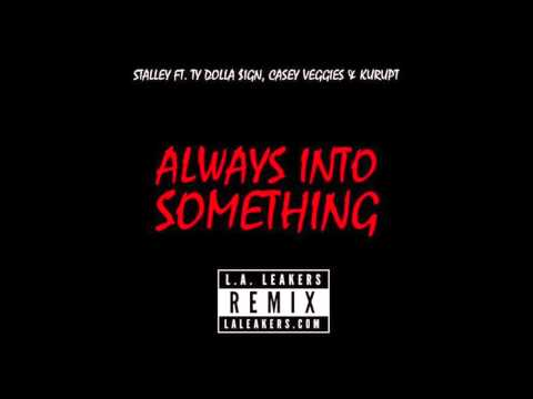 Stalley ft.Ty Dolla Sign, Casey Veggies & Kurupt - Always Into Something [Remix][HQ+Lyrics]