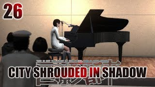 """Part 26 """"Recital"""" - City Shrouded in Shadow"""