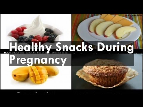 Healthy Snacks During Pregnancy