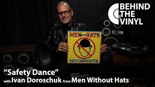 """Behind The Vinyl: """"Safety Dance"""" with Ivan Doroschuk from Men Without Hats"""