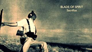 Blade Of Spirit I Sacrifice (Official)