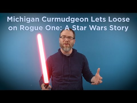 Rogue One: A Star Wars Story meets the Michigan Curmudgeon's Dark Side