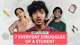 FilterCopy | 7 Everyday Struggles Of A Student | Ft. Mihir Ahuja