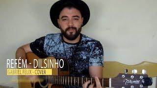 Refem - Dilsinho (Gabriel Felix - Cover)