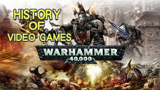 History of Warhammer 40,000 (1992-2017) - Video Game History
