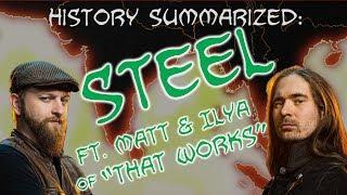 History Summarized: Steel (Feat. That Works)