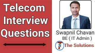 Telecom interview question  for freshers and experienced