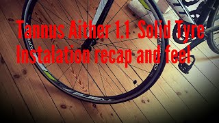 A quick recap of when I installed my Tannus Aither 1.1 Solid Tyres....