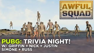 PUBG: Trivia Night! w/ Griffin, Justin, Simone, Clayton and Russ – AWFUL SQUAD