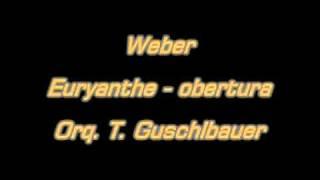 Weber - Euryanthe - obertura - Orq. T. Guschlbauer.mpg