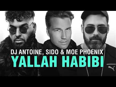 Sido, DJ Antoine & Moe Phoenix Yallah Habibi