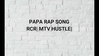 papa-rap-song-tribute-to-father-rcr-mtv-hustle
