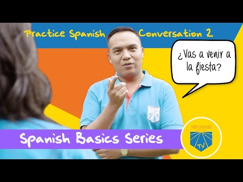 Practice Spanish Conversation 2 | Spanish Academy TV