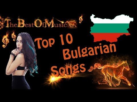 Top 10 Bulgarian Songs (Personal Opinion)