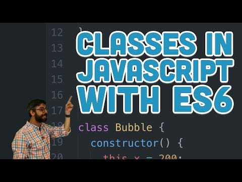 6.2: Classes in JavaScript with ES6 - p5.js Tutorial