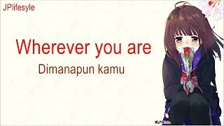 Kucinta Dirimu | Wherever You Are - One Ok Rock | Terjemahan Indonesia